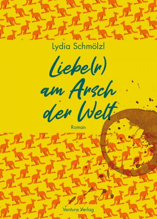 Lieber am Arsch der Welt_Lydia Schmoelzl_Cover